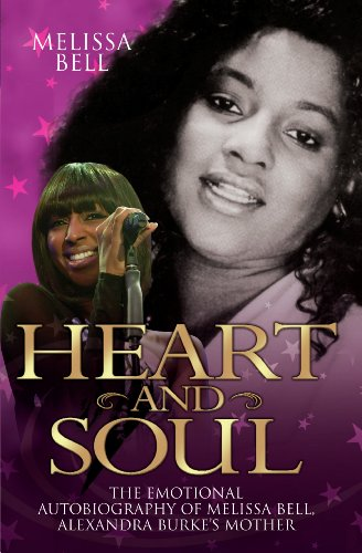 Heart and Soul - The Emotional Autobiography of Melissa Bell, Alexandra Burke's Mother (English Edition)