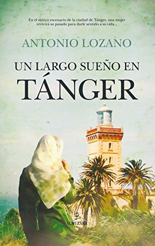 Un Largo Sueño En Tánger (Novela)