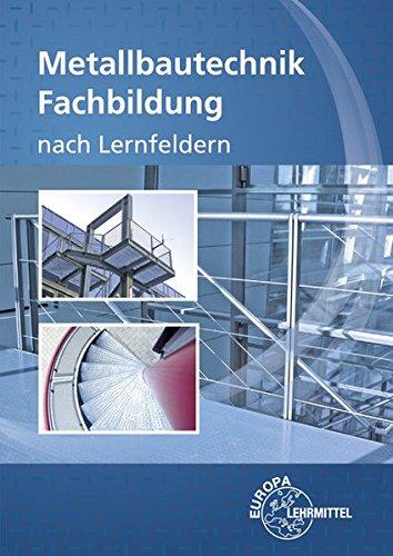 Metallbautechnik Fachbildung: nach Lernfeldern