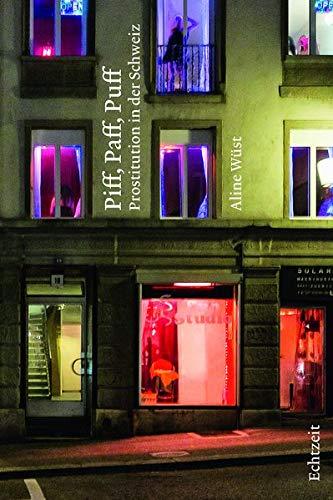 Piff, Paff, Puff. Prostitution in der Schweiz.