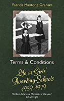 Terms & Conditions: Life in Girls' Boarding Schools, 1939-1979