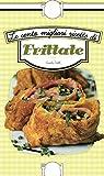 Le cento migliori ricette di frittate
