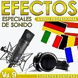 Ciudades Europeas. Efectos Especiales de Sonido. Audio Profesional Vol. 9