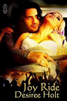 Joy Ride (A Rock n Roll Contemporary Romance) by [Desiree Holt]