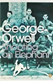 Shooting an Elephant: And Other Essays...