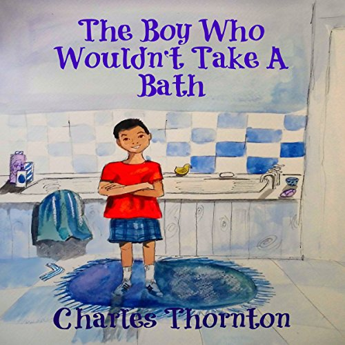 The Boy Who Wouldn't Take a Bath (Adventures Series) audiobook cover art