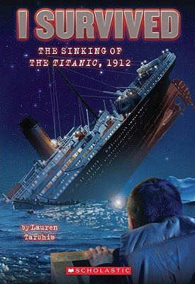 I Survived the Sinking of the Titanic, 1912 [I SURVIVED I SURVIVED THE SINK] [Paperback]
