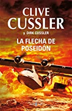 La flecha de Poseidón (Dirk Pitt 22) (Spanish Edition)