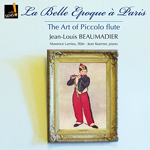 The Art of the Piccolo Flute: La belle époque à Paris