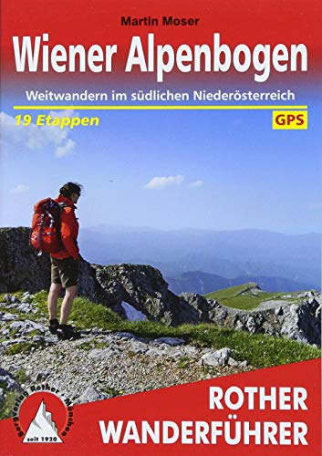 Wiener Alpenbogen: Weitwandern im südlichen Niederösterreich. 19 Etappen. Mit GPS-Tracks