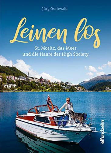 Leinen los: St. Moritz, das Meer und die Haare der High Society