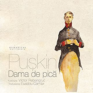 Dama de pică                   By:                                                                                                                                 Aleksandr Puskin                               Narrated by:                                                                                                                                 Victor Rebengiuc                      Length: 1 hr and 1 min     2 ratings     Overall 5.0