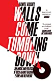 Walls Come Tumbling Down: The Music and Politics of Rock Against Racism, 2 Tone and Red Wedge