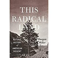 This Radical Land: A Natural History of American Dissent【洋書】 [並行輸入品]