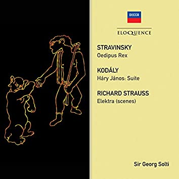 Stravinsky: Oedipus Rex; Strauss: Elektra (Scenes); Kodaly: Hary Janos Suite