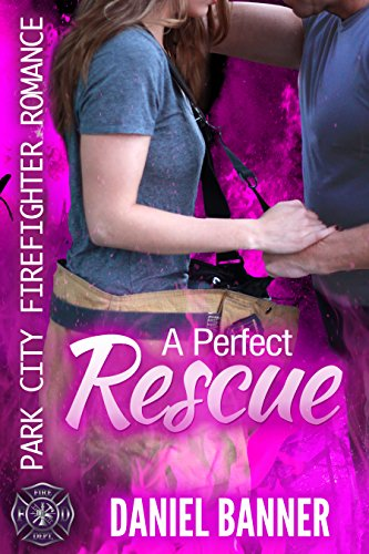 A Perfect Rescue: Park City Firefighter Romance (English Edition)