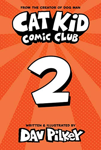 Cat Kid Comic Club 2: the new blockbuster bestseller from the Creator of...