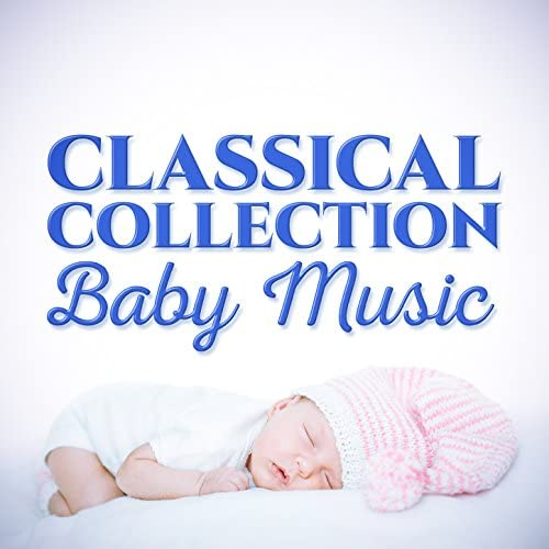 Classical Baby Einstein Club, Classical Baby Music Ultimate Collection & First Baby Classical Collection