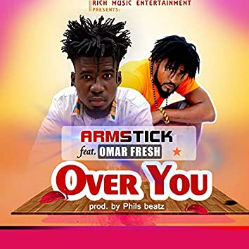 Over You (feat. Omar Fresh)