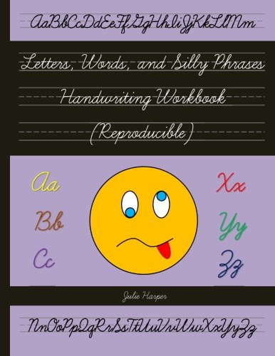 Letters, Words, and Silly Phrases Handwriting Workbook (Reproducible): Practice Writing in Cursive (Second and Third Grade)