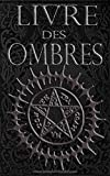 Livre des Ombres - Magie Blanche , Rouge et Noire
