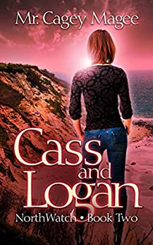 Cass and Logan: A Young Adult Mystery/Thriller (NorthWatch Book 2) by [Cagey Magee, Lane Diamond]