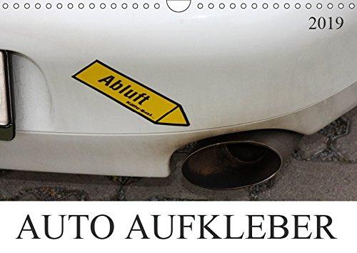 AUTO AUFKLEBER (Wandkalender 2019 DIN A4 quer): Texte zum schmunzeln auf verschiedenen Autos (Monatskalender, 14 Seiten ) (CALVENDO Mobilitaet)