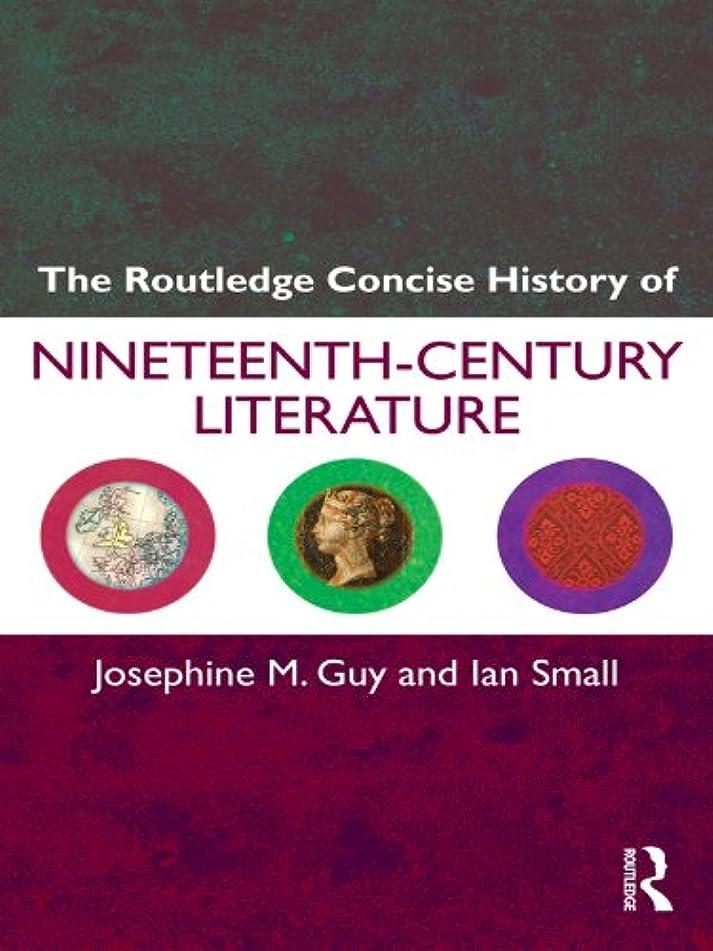 気がついて相関する契約The Routledge Concise History of Nineteenth-Century Literature (Routledge Concise Histories of Literature) (English Edition)