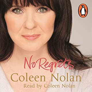 No Regrets                   By:                                                                                                                                 Coleen Nolan                               Narrated by:                                                                                                                                 Coleen Nolan                      Length: 6 hrs and 50 mins     69 ratings     Overall 4.6