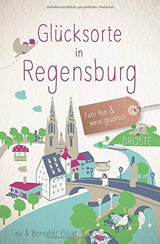 Glücksorte in Regensburg: Fahr hin und werd glücklich