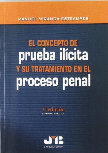 El Concepto De Prueba Ilícita Y Su Tratamiento En El Proceso Penal