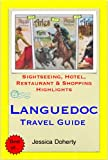 Languedoc, France Travel Guide - Sightseeing, Hotel, Restaurant & Shopping Highlights (Illustrated) (English Edition)