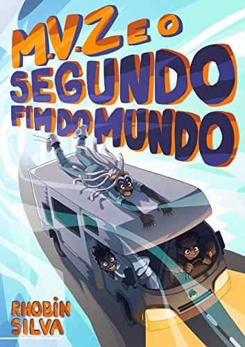M.V.Z e o Segundo Fim do Mundo (Portuguese Edition)