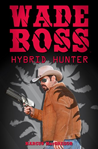 Book: Wade Boss - Hybrid Hunter by Marcus MacGregor