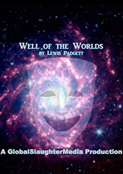 Well of the Worlds by [Lewis Padgett, C.L. Moore, Henry Kuttner, GlobalSlaughterMedia]