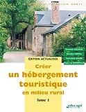Créer un hébergement touristique en milieu rural - Tome 1