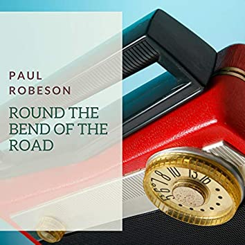 Round the Bend of the Road