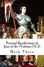 Personal Recollections of Joan of Arc (Volumes 1 & 2)