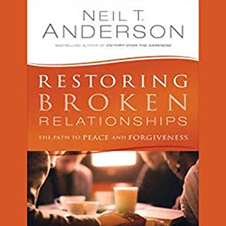 Restoring Broken Relationships     The Path to Peace and Forgiveness              By:                                                                                                                                 Neil T. Anderson                               Narrated by:                                                                                                                                 Jonathan Yen                      Length: 6 hrs and 18 mins     15 ratings     Overall 4.7