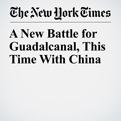 A New Battle for Guadalcanal, This Time With China copertina