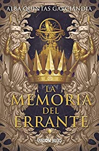 La memoria del errante: Crónica de los Tres Reinos - I par Alba Quintas Garciandia