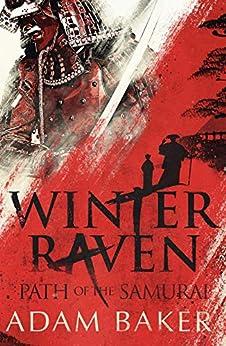 Winter Raven (Path of the Samurai Book 1) by [Adam Baker]