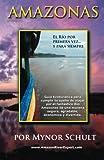 Amazonas El Río por Primera Vez...: y Para Siempre: Volume 3...