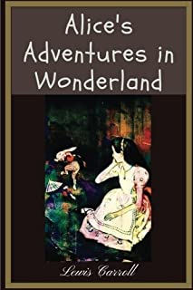 Alice's Adventures in Wonderland by Lewis Carroll: Alice's Adventures in Wonderland by Lewis Carroll