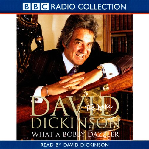 David Dickinson: The Duke - What a Bobby Dazzler cover art