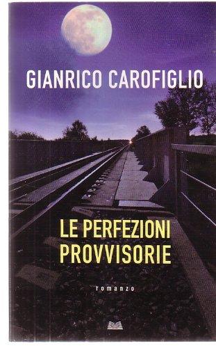 L- LE PERFEZIONI PROVVISORIE - GIANRICO CAROFIGLIO- MONDOLIBRI--- 2008- B- ZCS74