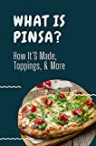 What Is Pinsa?: How It'S Made, Toppings, & More: Pinsa Romana Ricetta Originale (English Edition)