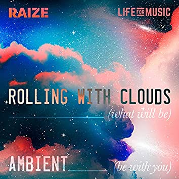 Rolling With Clouds / Ambient