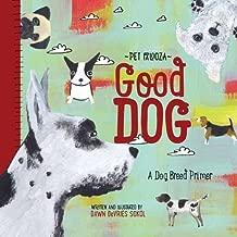 Good Dog: A Dog Breed Primer (Pet Palooza)