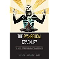 The Evangelical Crackup?: The Future of the Evangelical-Republican Coalition (Religious Engagement in Democratic Politics)